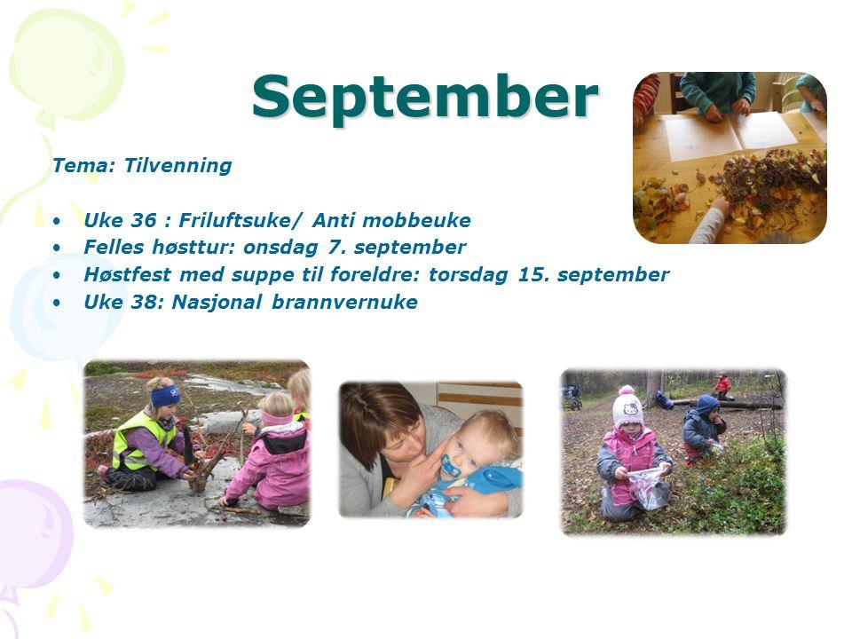September Tema: Tilvenning Uke 36 : Friluftsuke/ Anti mobbeuke
