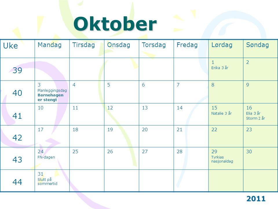 Oktober Uke 39 40 41 42 43 44 2011 2011 Mandag Tirsdag Onsdag Torsdag