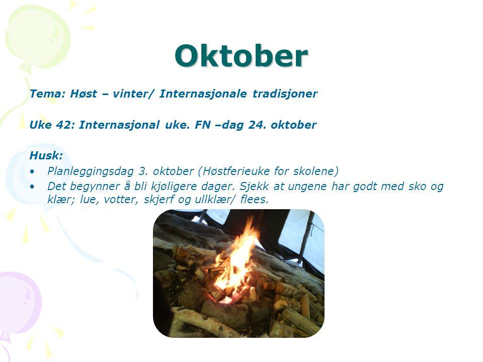 Oktober Tema: Høst – vinter/ Internasjonale tradisjoner