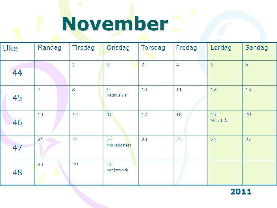 November Uke 44 45 46 47 48 2011 Mandag Tirsdag Onsdag Torsdag Fredag