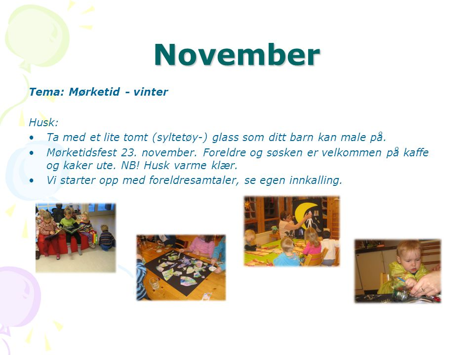 November Tema: Mørketid - vinter Husk: