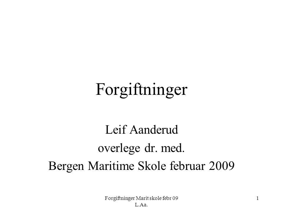 Leif Aanderud overlege dr. med. Bergen Maritime Skole februar 2009