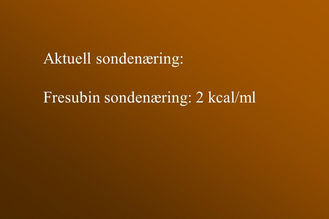 Aktuell sondenæring: Fresubin sondenæring: 2 kcal/ml