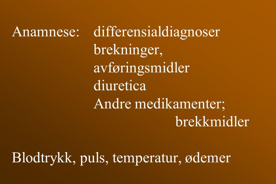Anamnese:. differensialdiagnoser. brekninger,. avføringsmidler