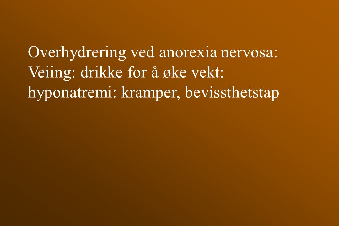 Overhydrering ved anorexia nervosa: