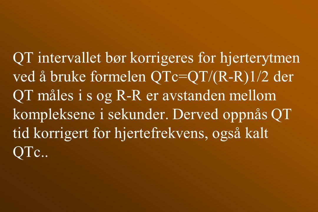 QT intervallet bør korrigeres for hjerterytmen ved å bruke formelen QTc=QT/(R-R)1/2 der QT måles i s og R-R er avstanden mellom kompleksene i sekunder.