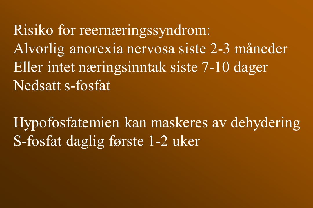 Risiko for reernæringssyndrom: