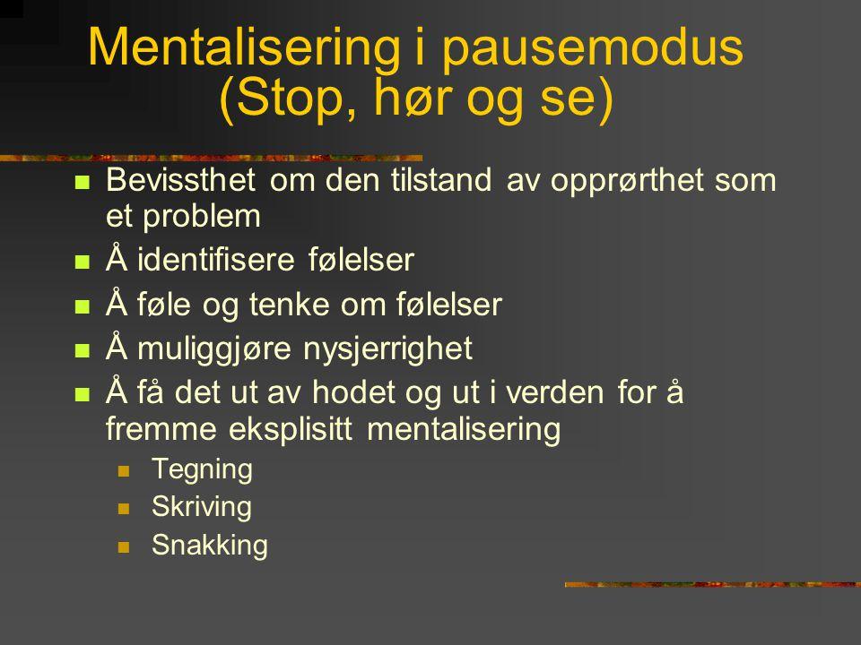Mentalisering i pausemodus (Stop, hør og se)
