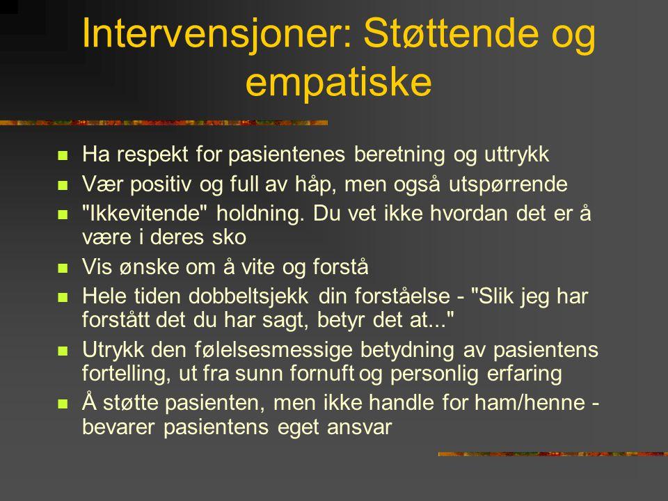 Intervensjoner: Støttende og empatiske