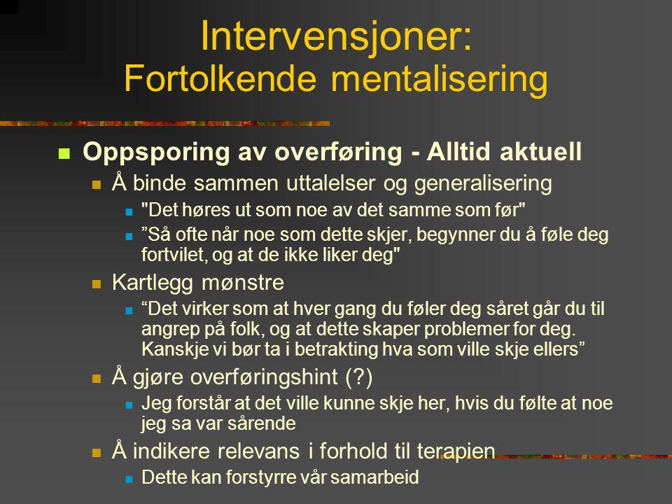 Intervensjoner: Fortolkende mentalisering