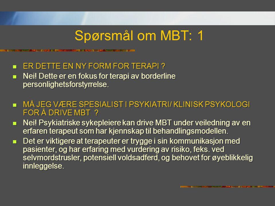 Spørsmål om MBT: 1 ER DETTE EN NY FORM FOR TERAPI