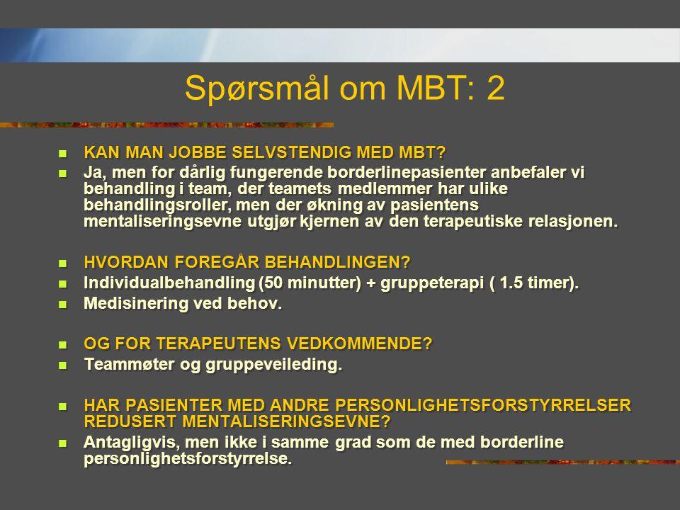 Spørsmål om MBT: 2 KAN MAN JOBBE SELVSTENDIG MED MBT