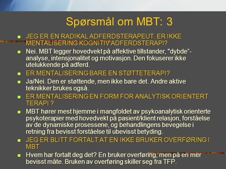 Spørsmål om MBT: 3 JEG ER EN RADIKAL ADFERDSTERAPEUT. ER IKKE MENTALISERING KOGNITIV ADFERDSTERAPI