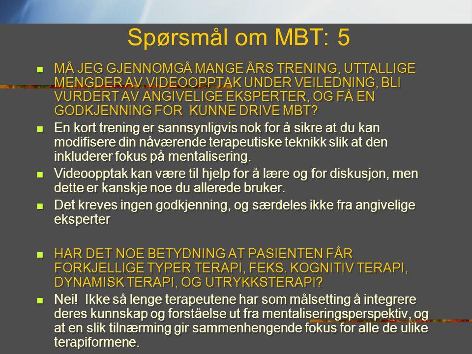 Spørsmål om MBT: 5