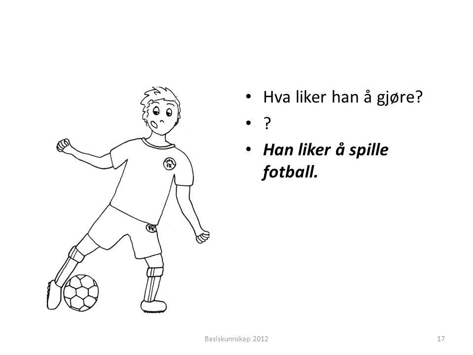 Han liker å spille fotball.