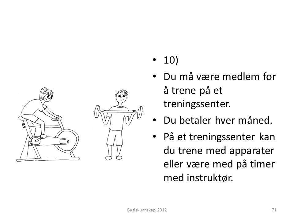 Du må være medlem for å trene på et treningssenter.