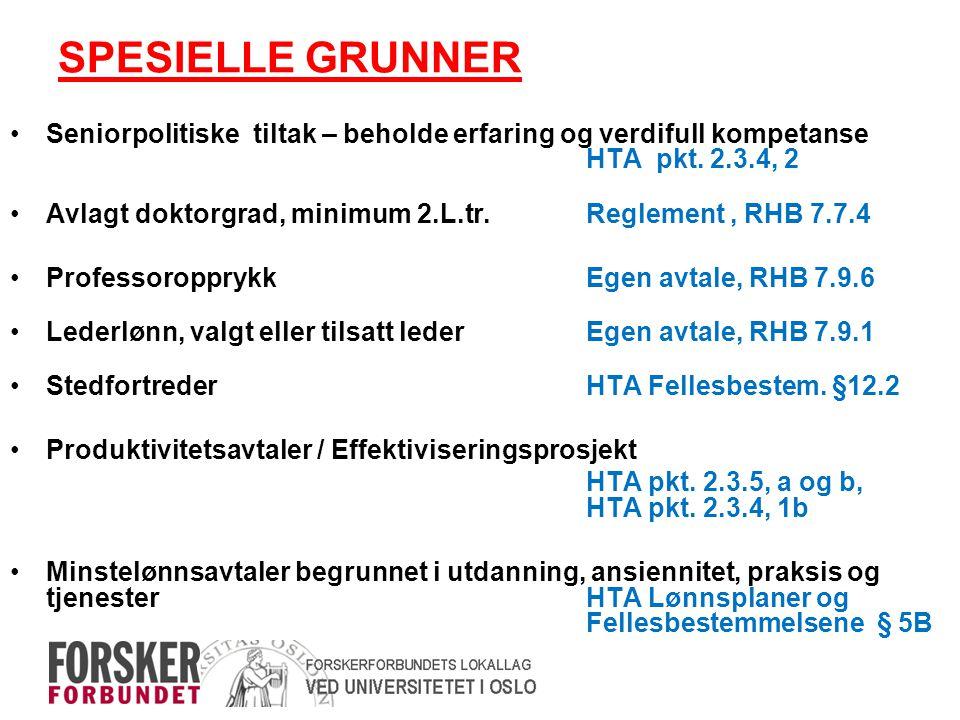 SPESIELLE GRUNNER Seniorpolitiske tiltak – beholde erfaring og verdifull kompetanse HTA pkt. 2.3.4, 2.