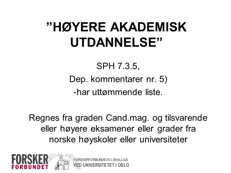 HØYERE AKADEMISK UTDANNELSE