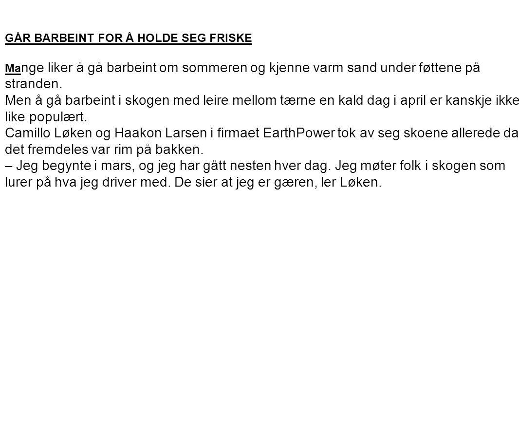 GÅR BARBEINT FOR Å HOLDE SEG FRISKE