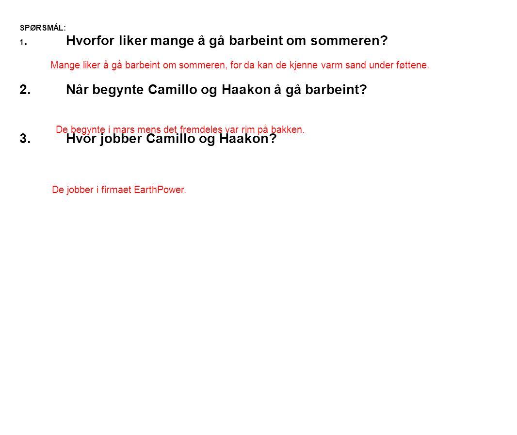 2. Når begynte Camillo og Haakon å gå barbeint