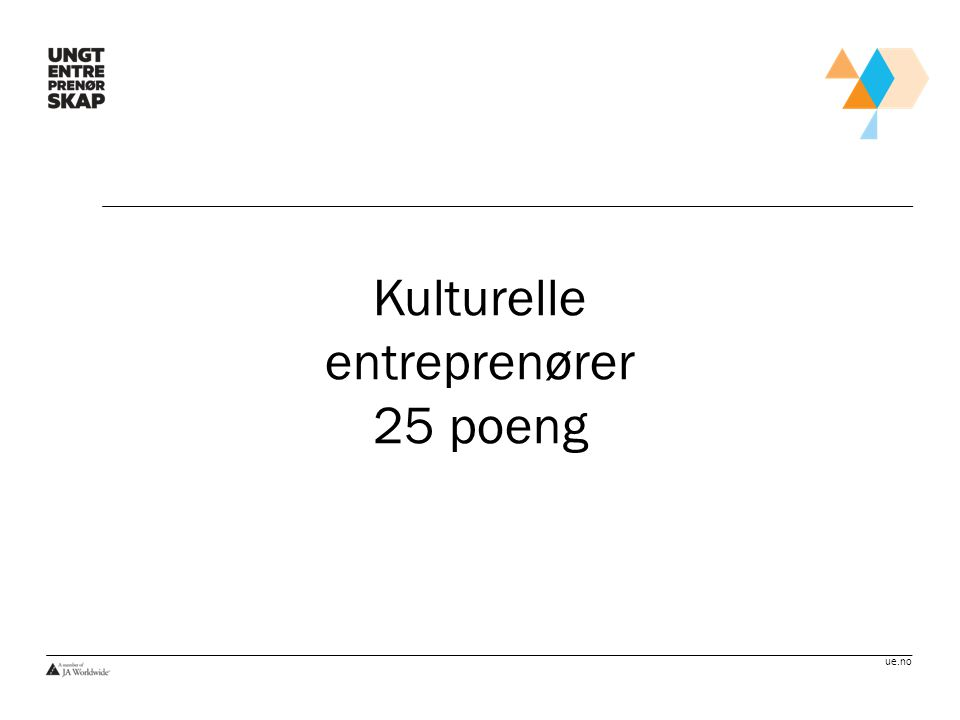 Kulturelle entreprenører 25 poeng
