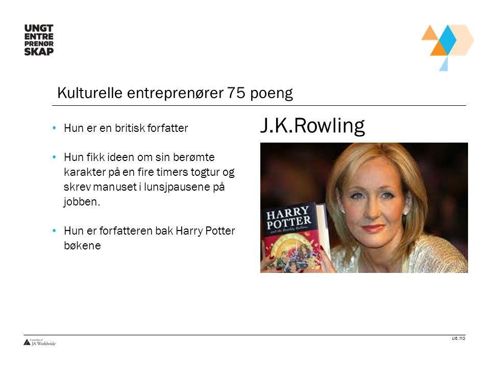 J.K.Rowling Kulturelle entreprenører 75 poeng