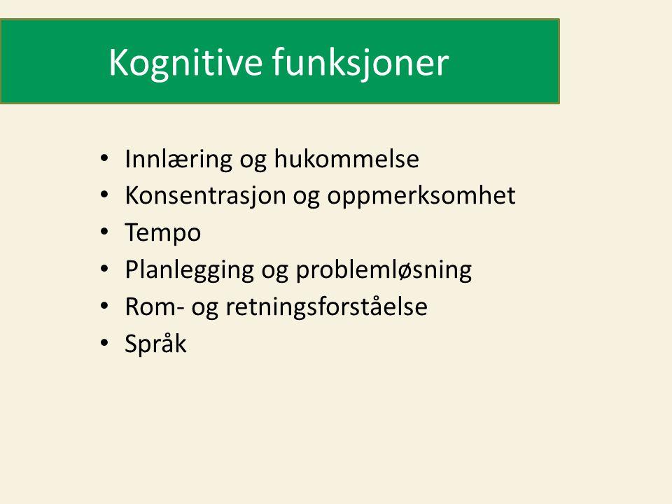 Kognitive funksjoner Innlæring og hukommelse