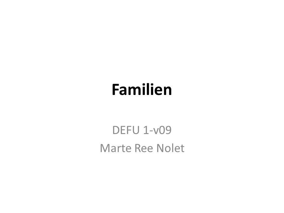 Familien DEFU 1-v09 Marte Ree Nolet
