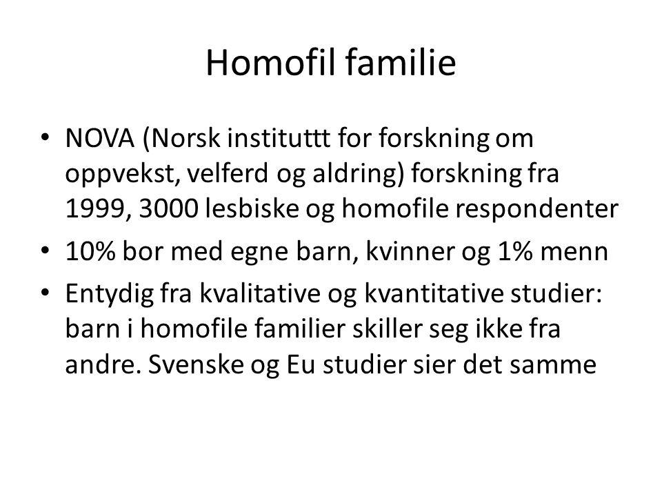 Homofil familie NOVA (Norsk instituttt for forskning om oppvekst, velferd og aldring) forskning fra 1999, 3000 lesbiske og homofile respondenter.
