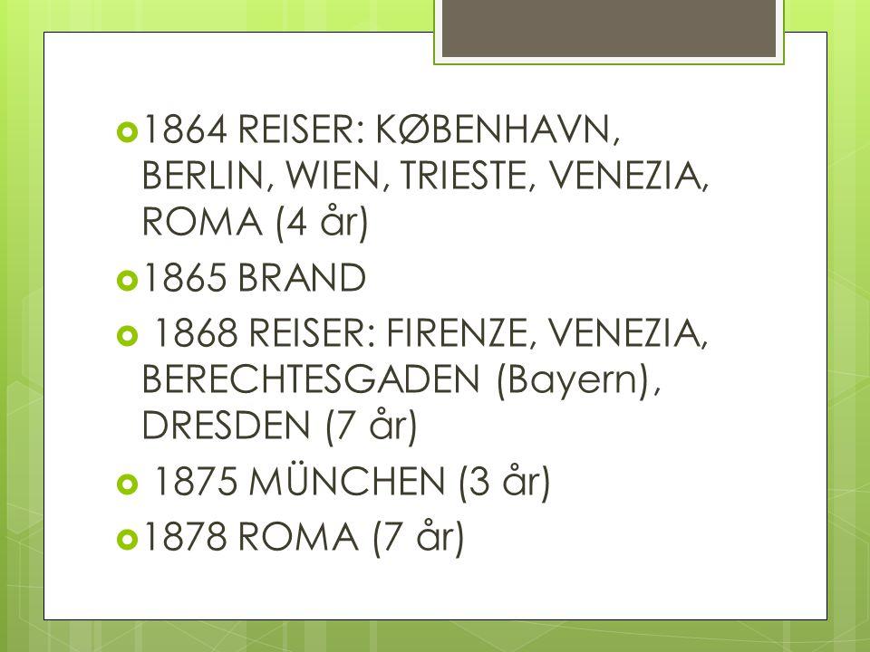 1864 REISER: KØBENHAVN, BERLIN, WIEN, TRIESTE, VENEZIA, ROMA (4 år)