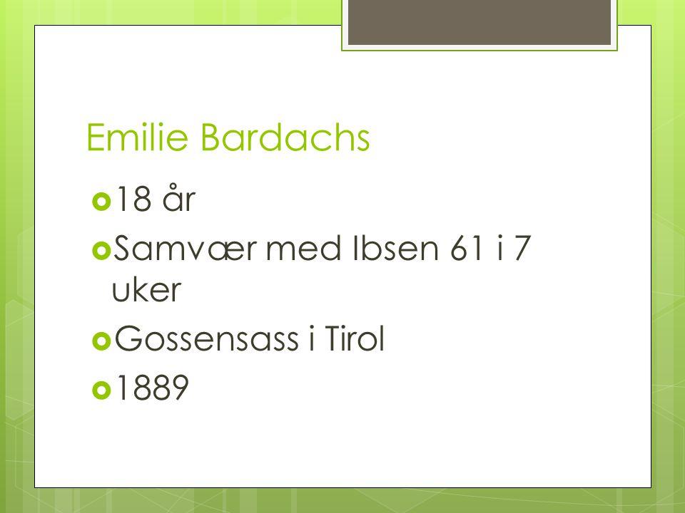 Emilie Bardachs 18 år Samvær med Ibsen 61 i 7 uker Gossensass i Tirol