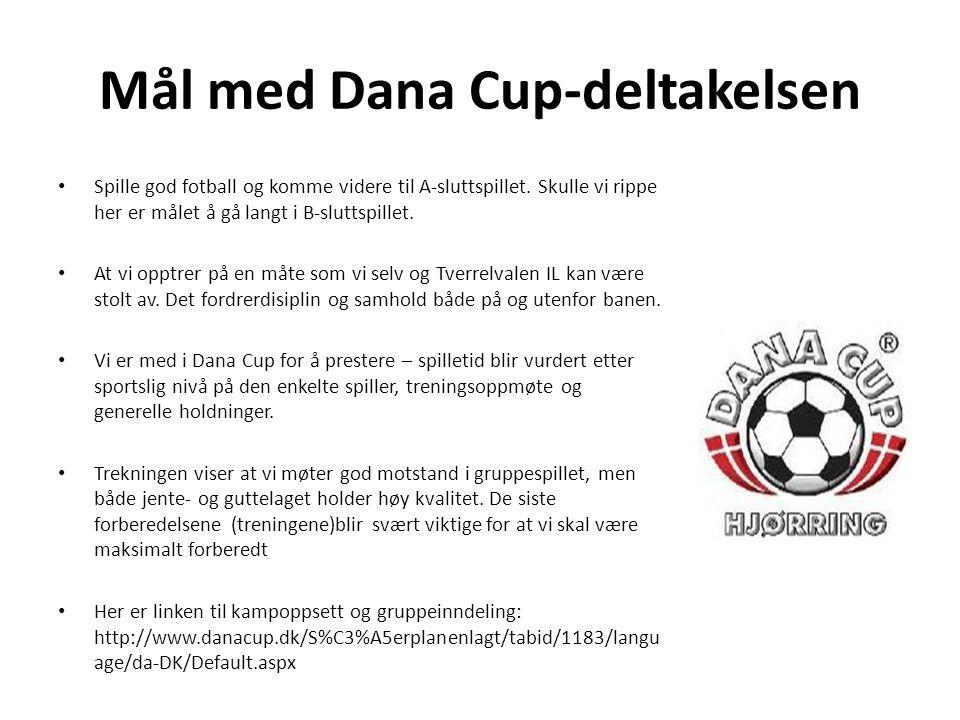 Mål med Dana Cup-deltakelsen