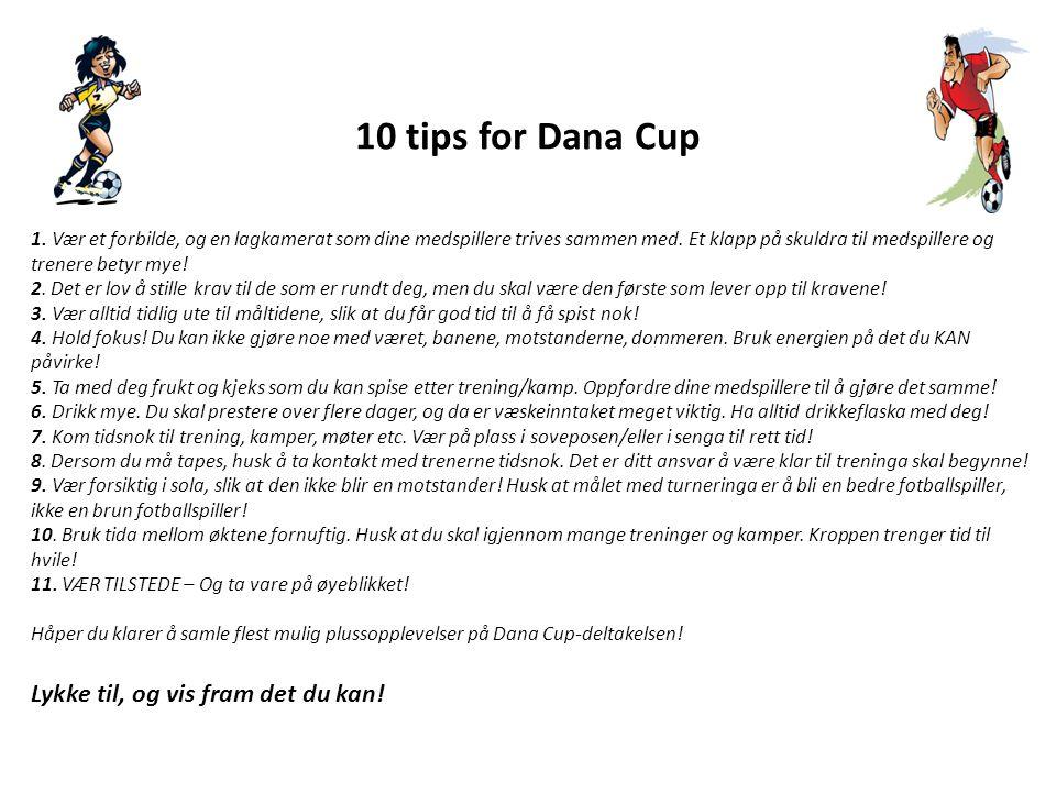 10 tips for Dana Cup Lykke til, og vis fram det du kan!