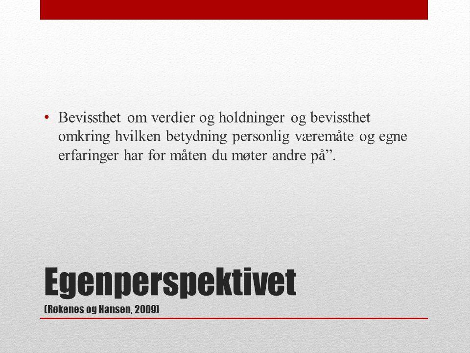 Egenperspektivet (Røkenes og Hansen, 2009)