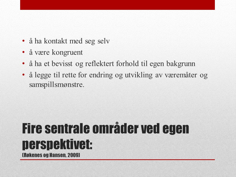 Fire sentrale områder ved egen perspektivet: (Røkenes og Hansen, 2009)