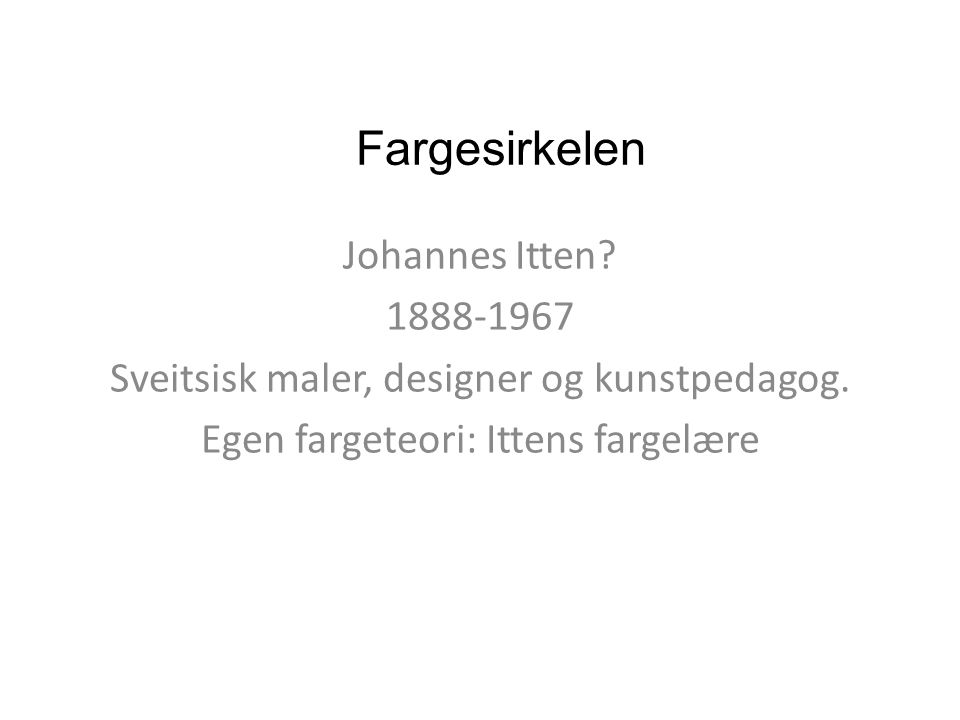 Fargesirkelen Johannes Itten 1888-1967