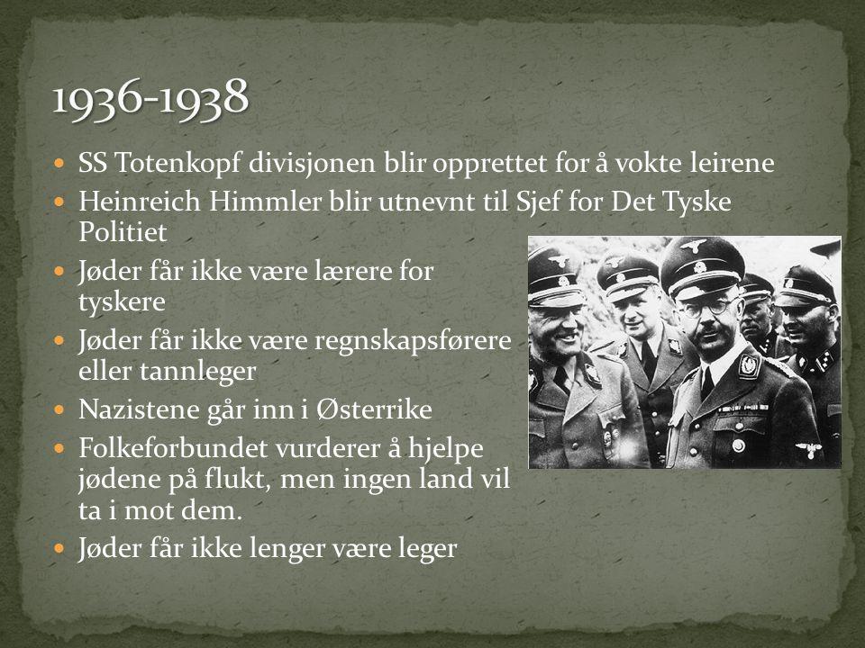 1936-1938 SS Totenkopf divisjonen blir opprettet for å vokte leirene