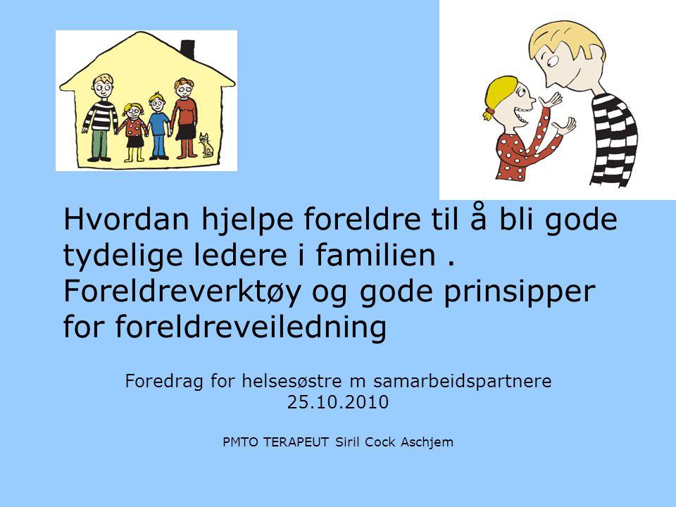Hvordan hjelpe foreldre til å bli gode tydelige ledere i familien
