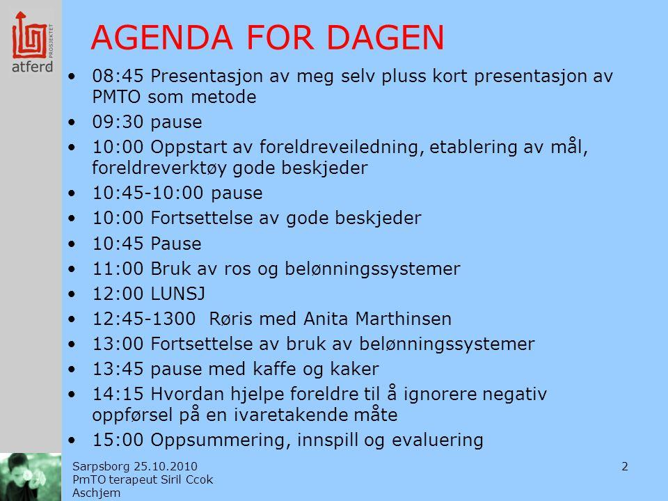 AGENDA FOR DAGEN 08:45 Presentasjon av meg selv pluss kort presentasjon av PMTO som metode. 09:30 pause.