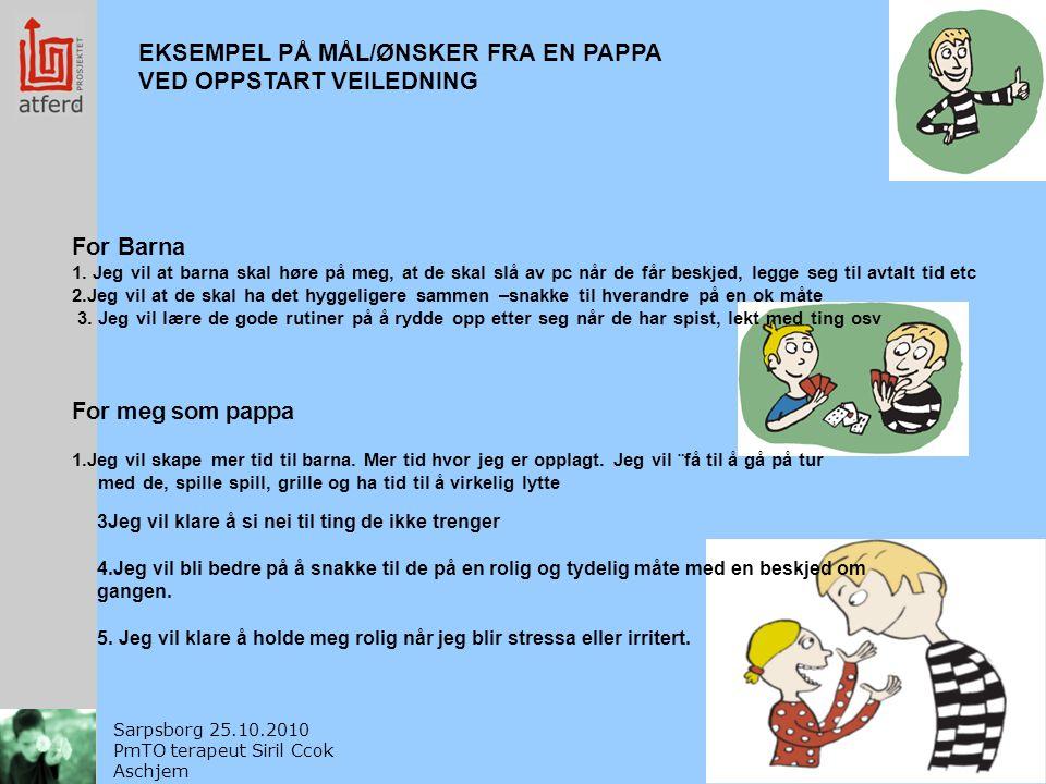 EKSEMPEL PÅ MÅL/ØNSKER FRA EN PAPPA VED OPPSTART VEILEDNING