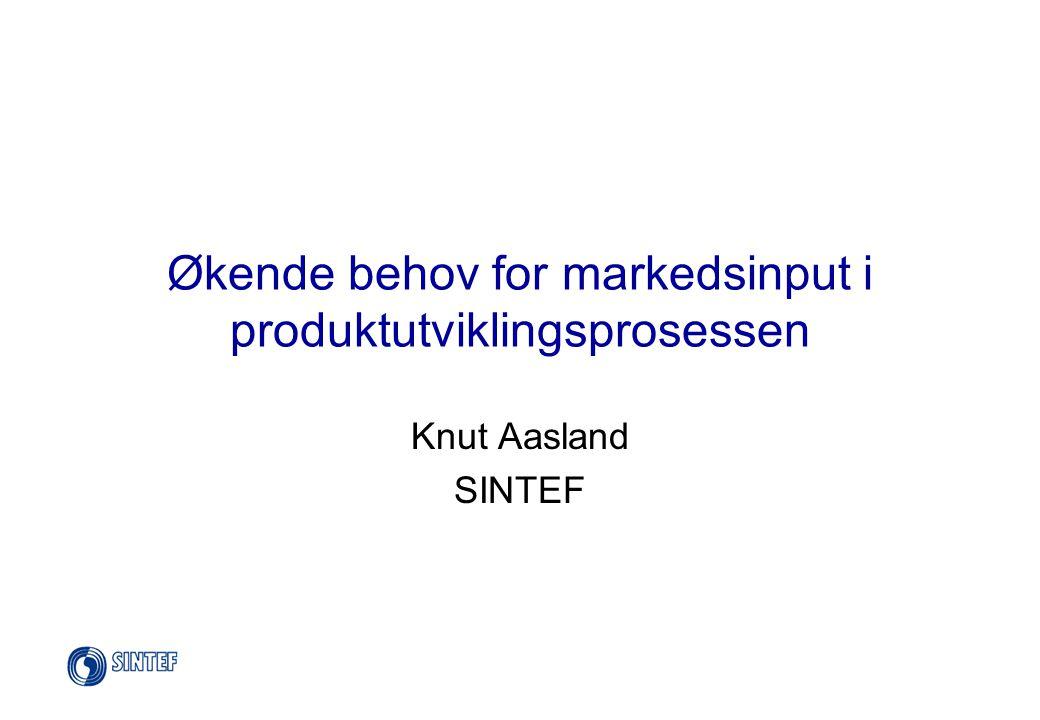 Økende behov for markedsinput i produktutviklingsprosessen