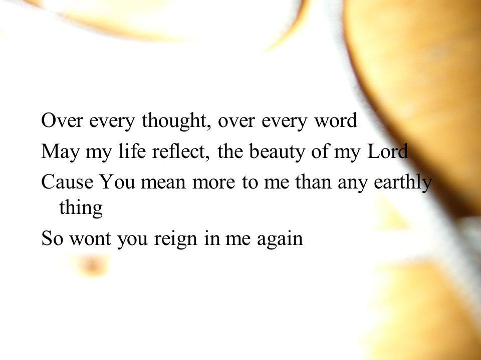 Over every thought, over every word