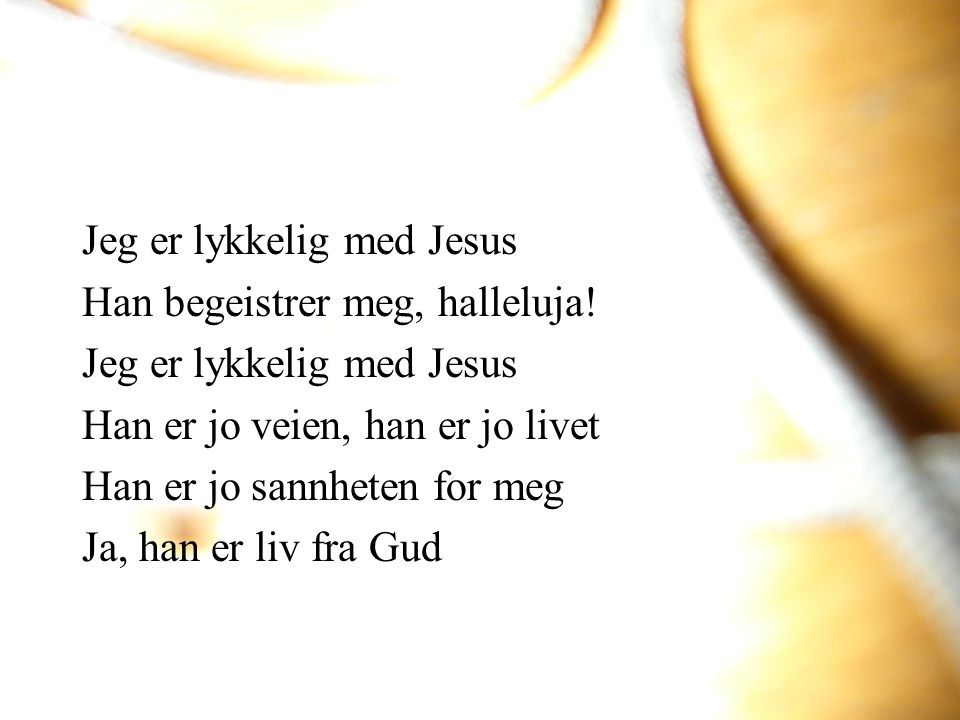 Jeg er lykkelig med Jesus