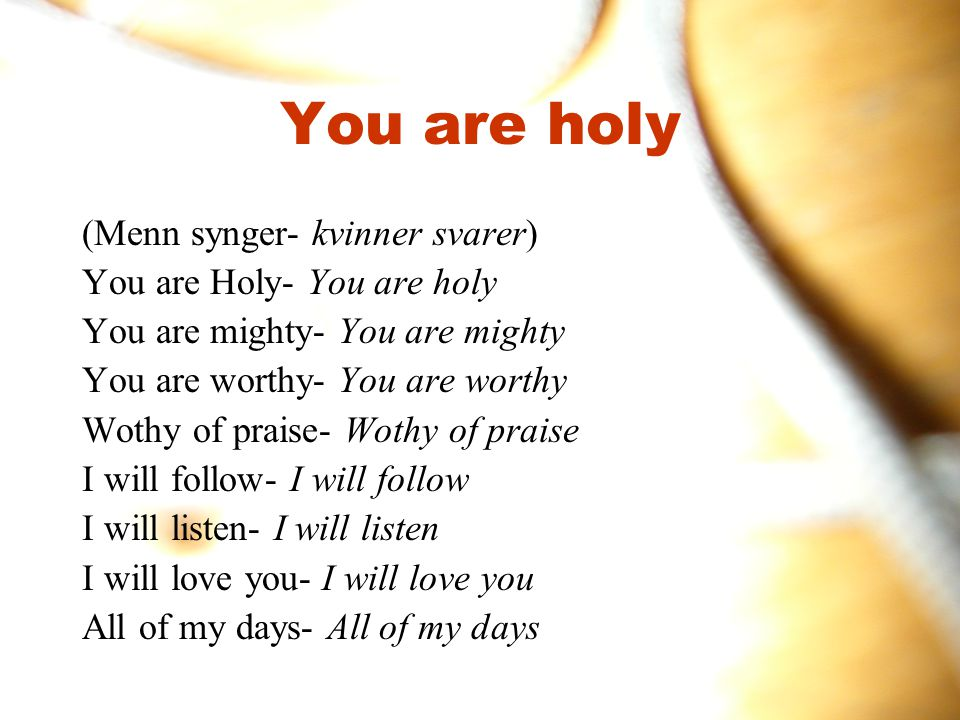 You are holy (Menn synger- kvinner svarer) You are Holy- You are holy