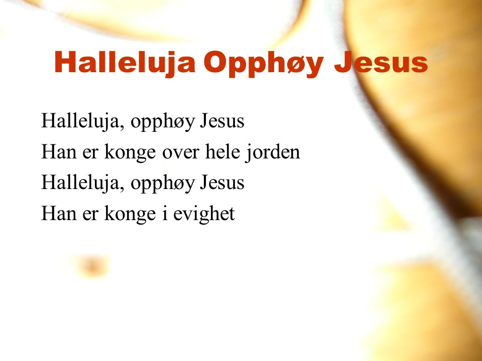 Halleluja Opphøy Jesus