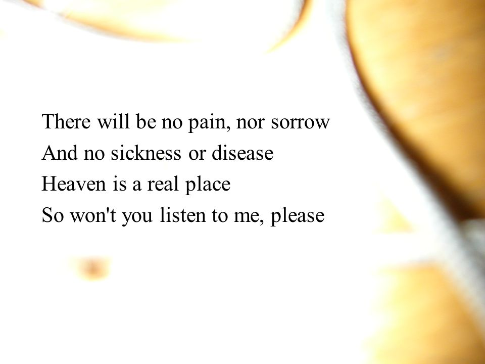 There will be no pain, nor sorrow