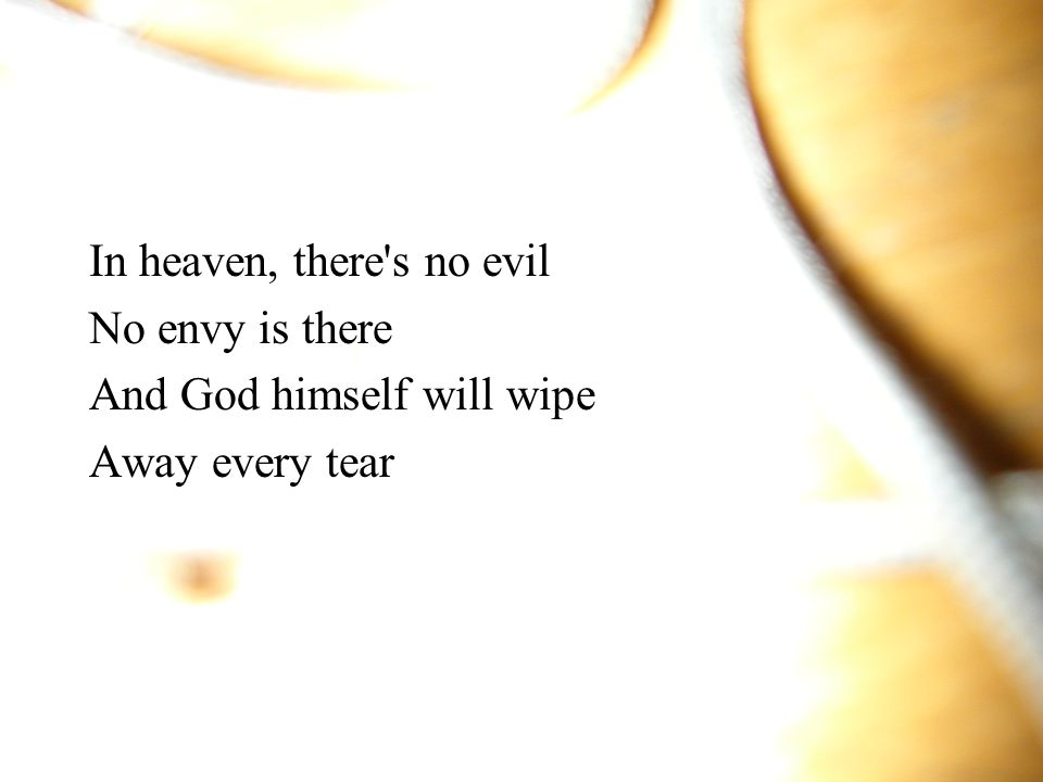 In heaven, there s no evil