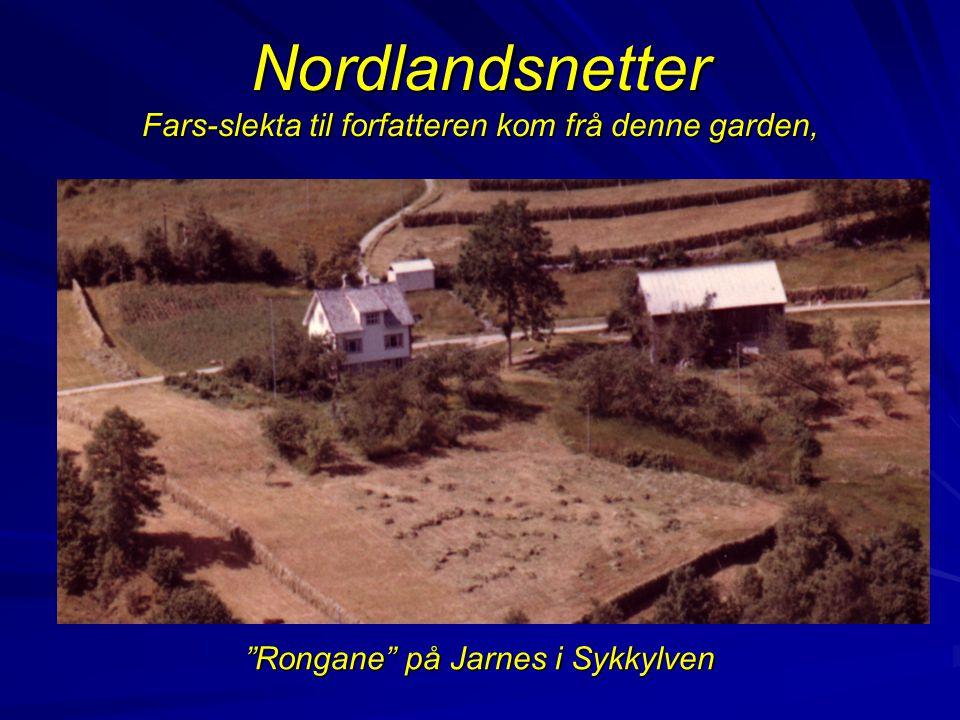 Nordlandsnetter Fars-slekta til forfatteren kom frå denne garden,