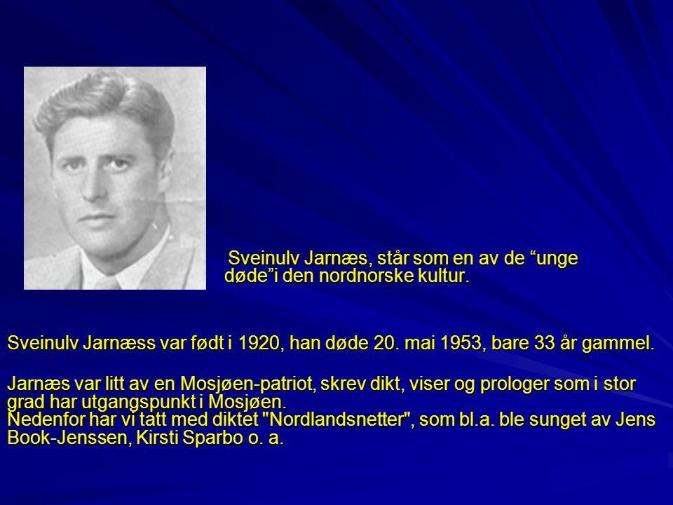 Sveinulv Jarnæs, står som en av de unge døde i den nordnorske kultur.