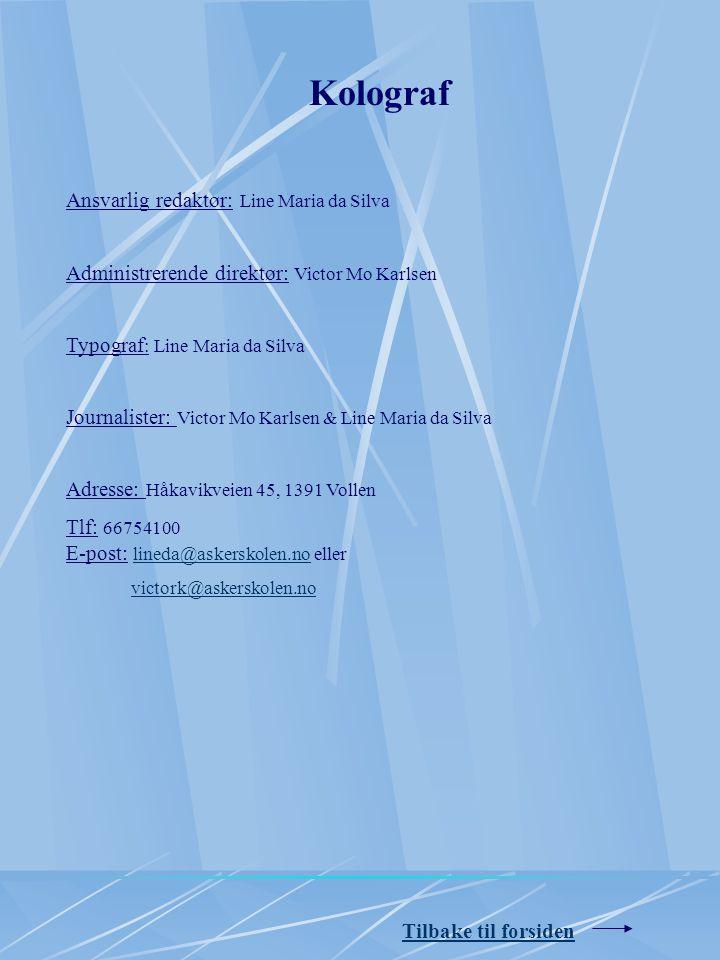 Kolograf Ansvarlig redaktør: Line Maria da Silva
